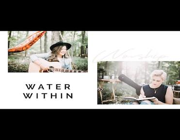 Special Guests: Water Within