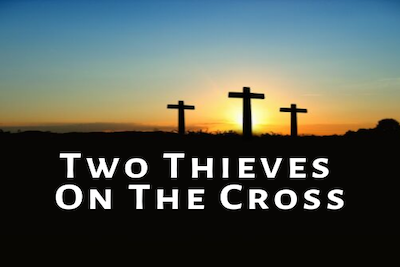 Characters Of the Bible: Two Thieves On The Cross